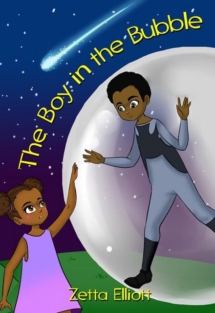 The Boy in the Bubble by Zetta Elliott