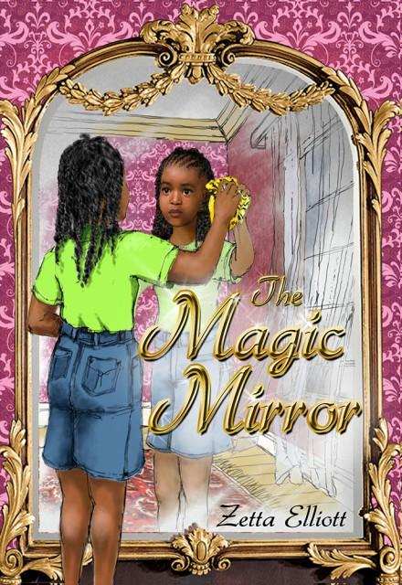 The Magic Mirror, by Zetta Elliott