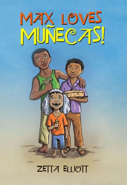 Max Loves Munecas by Zetta Elliott
